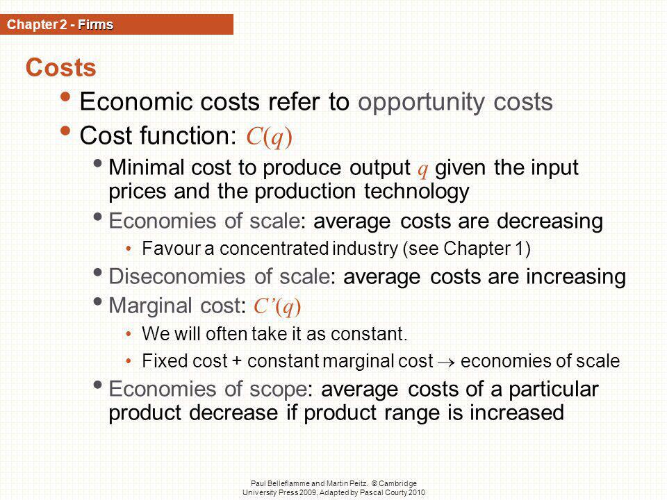 Economic costs refer to opportunity costs Cost function: C(q)