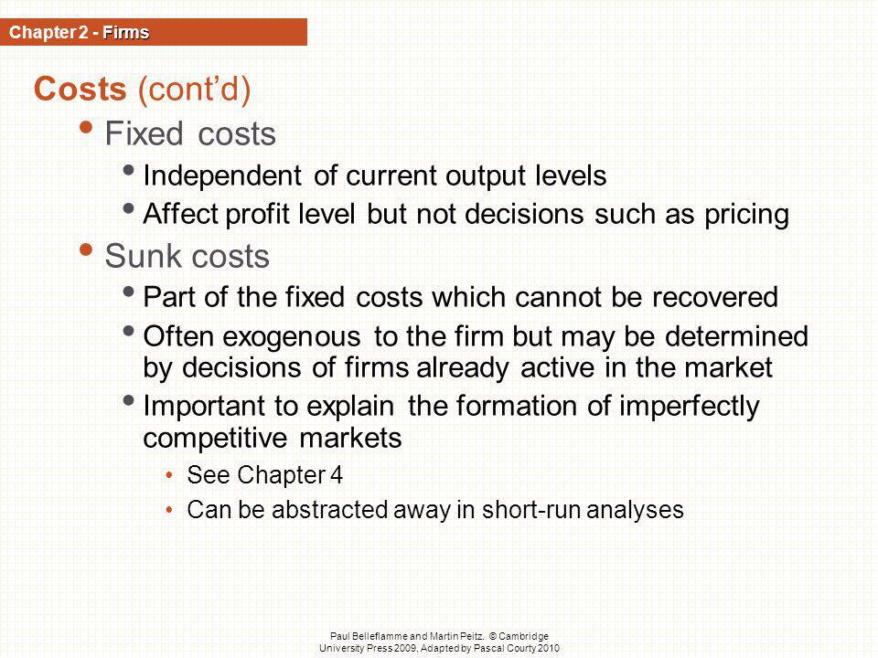 Costs (cont'd) Fixed costs Sunk costs