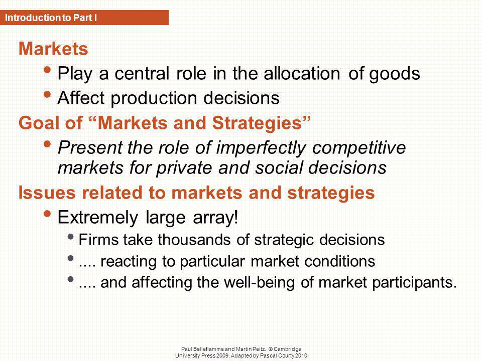 Play a central role in the allocation of goods