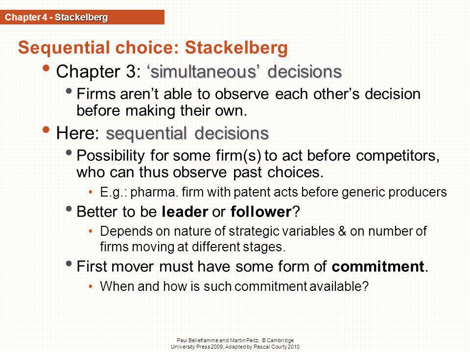 Sequential choice: Stackelberg Chapter 3: 'simultaneous' decisions