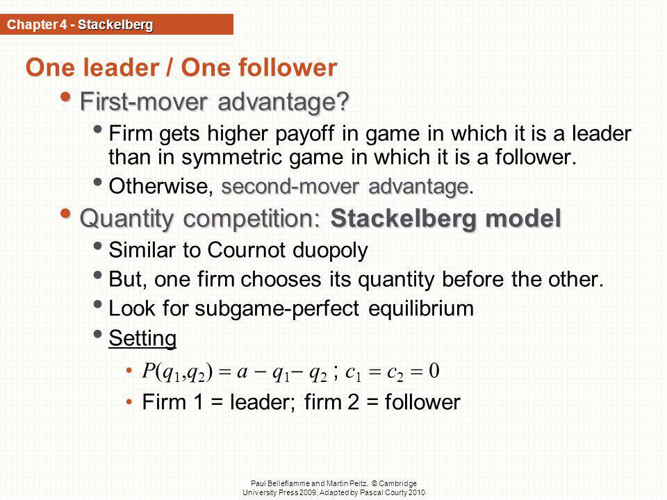 One leader / One follower First-mover advantage