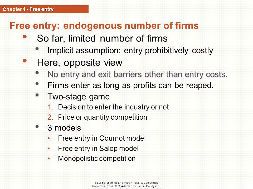 Free entry: endogenous number of firms So far, limited number of firms