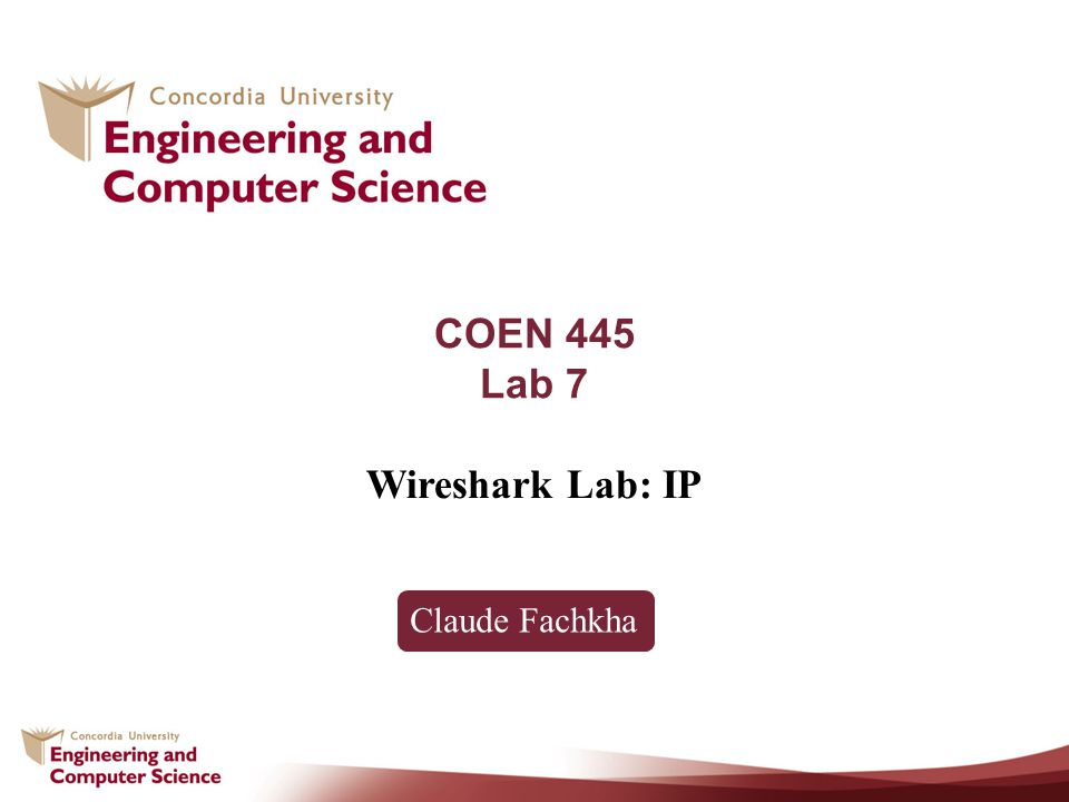 COEN 445 Lab 7 Wireshark Lab: IP Claude Fachkha