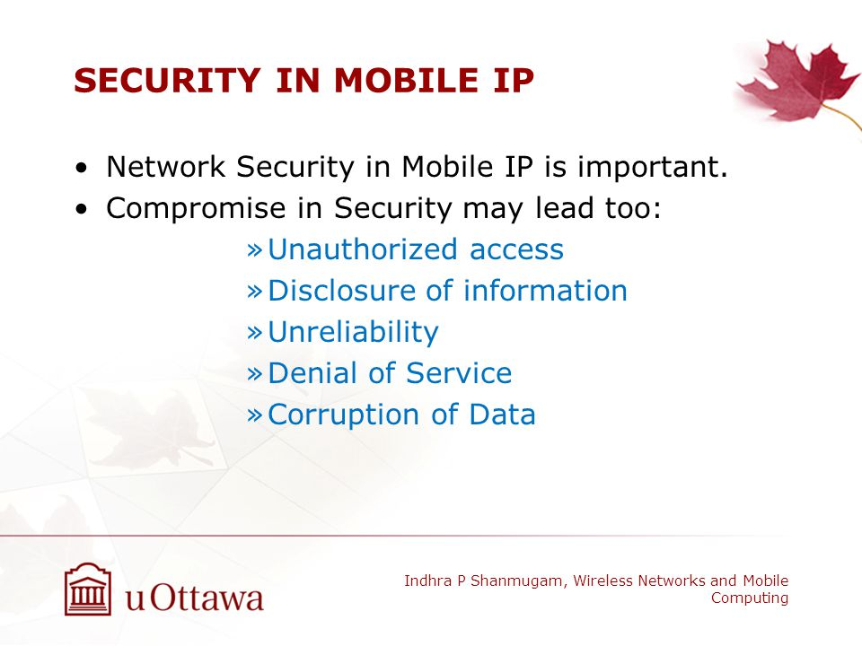 SECURITY IN MOBILE IP Network Security in Mobile IP is important.