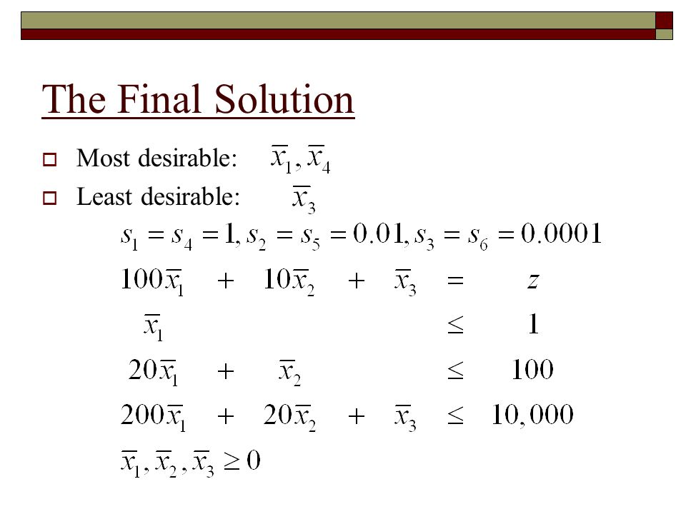 The Final Solution Most desirable: Least desirable: