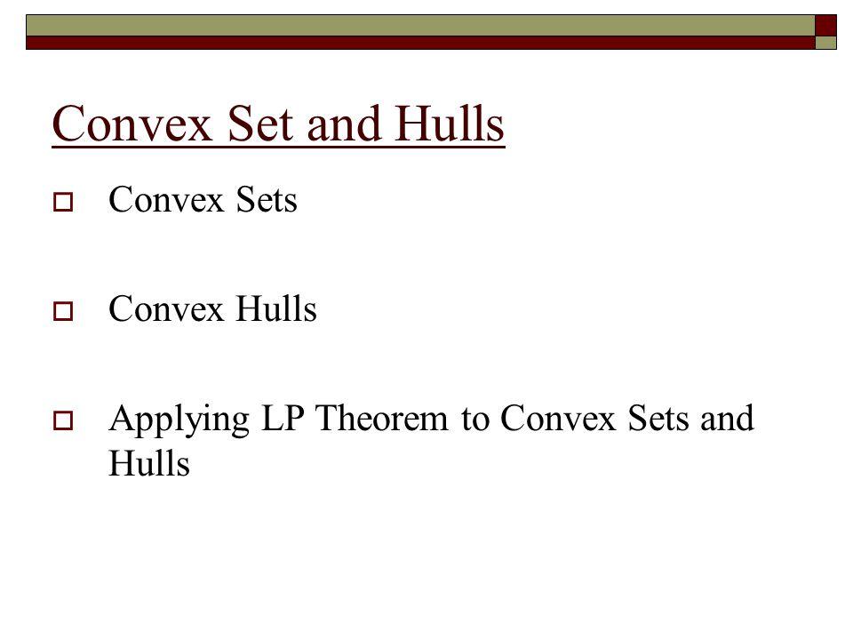Convex Set and Hulls Convex Sets Convex Hulls