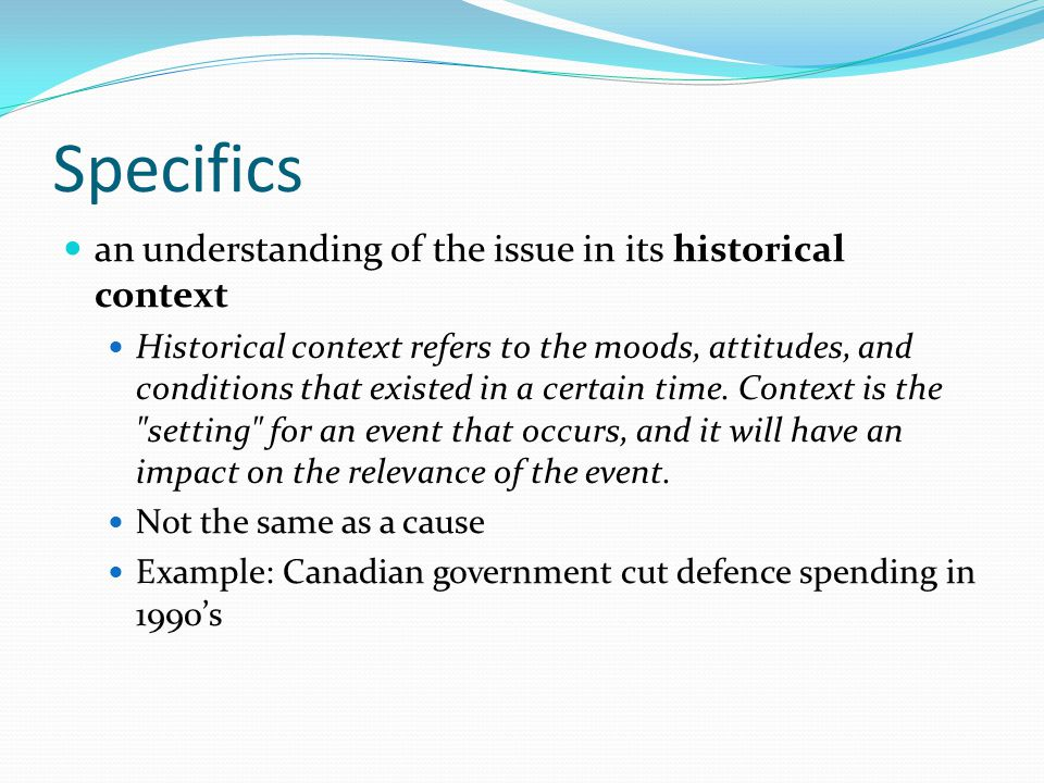 Specifics an understanding of the issue in its historical context