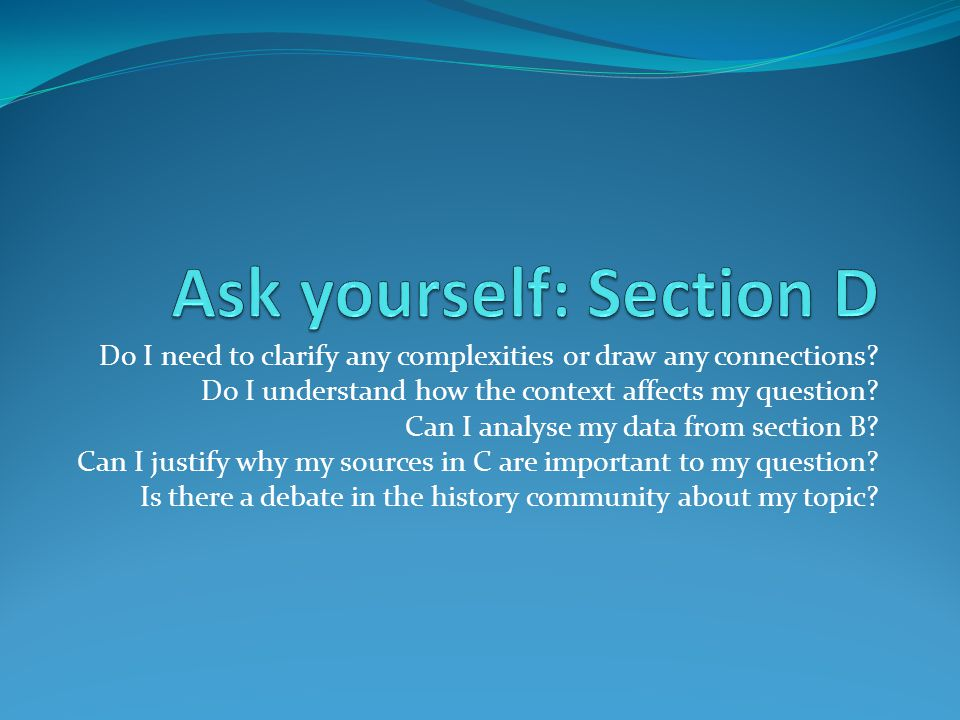 Ask yourself: Section D