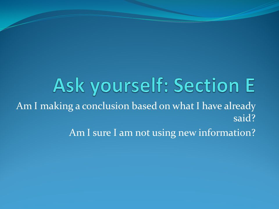 Ask yourself: Section E