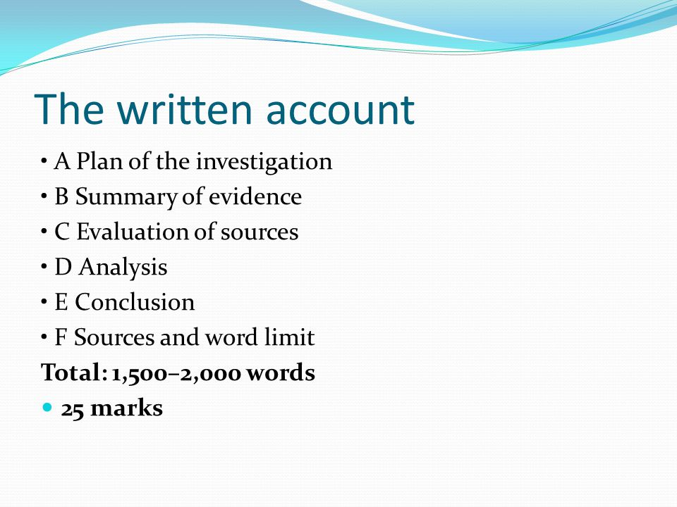 The written account • A Plan of the investigation