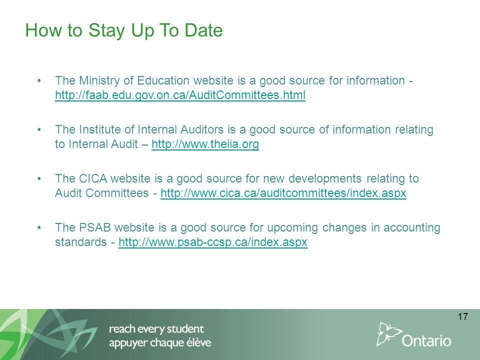 How to Stay Up To Date The Ministry of Education website is a good source for information - http://faab.edu.gov.on.ca/AuditCommittees.html.
