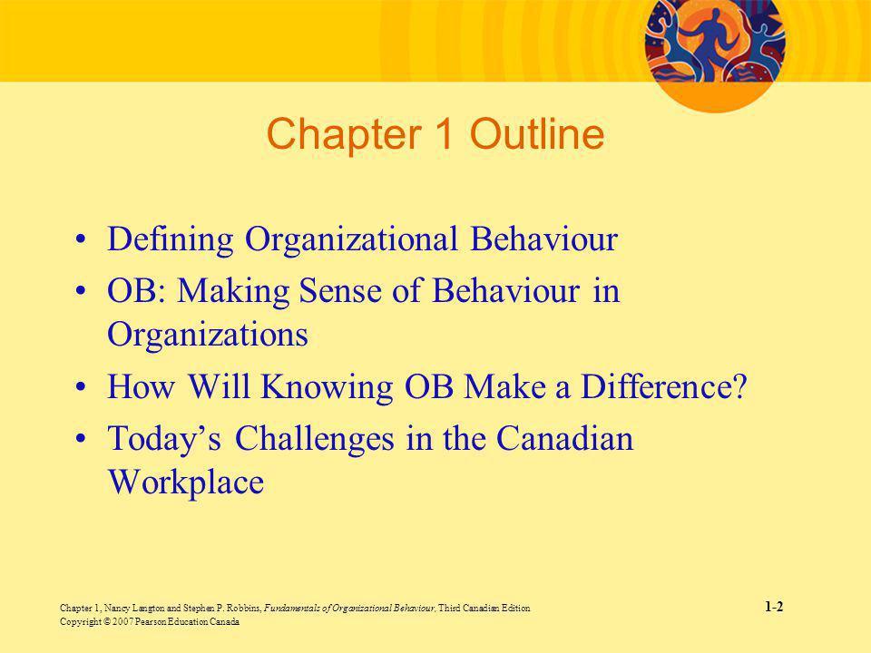 Chapter 1 Outline Defining Organizational Behaviour