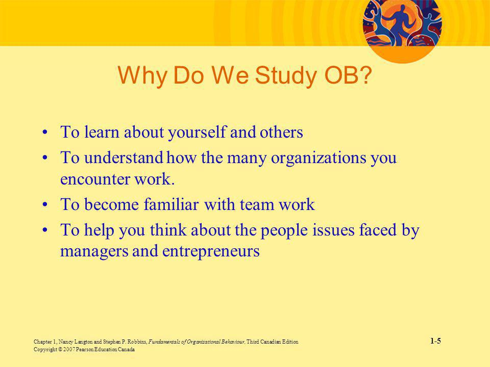 Why Do We Study OB To learn about yourself and others