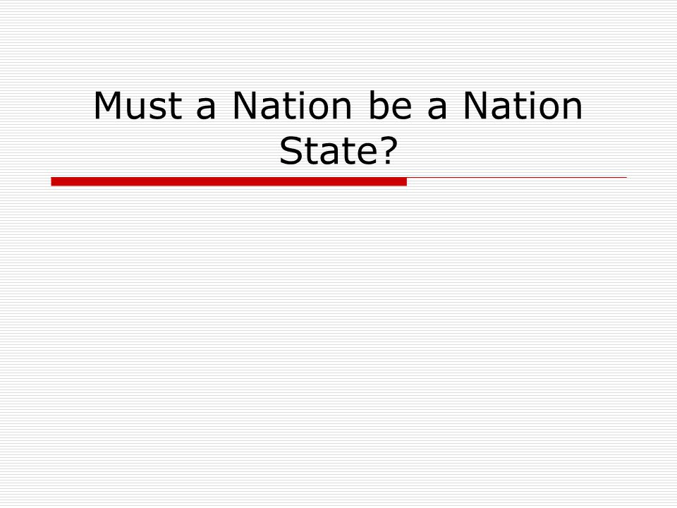 Must a Nation be a Nation State