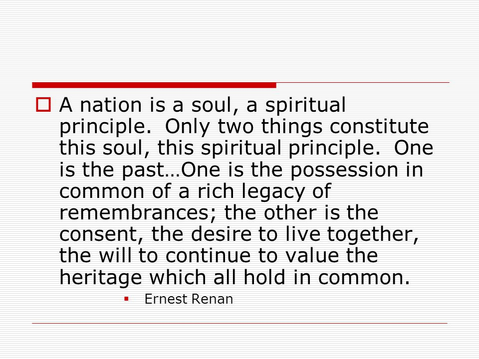 A nation is a soul, a spiritual principle