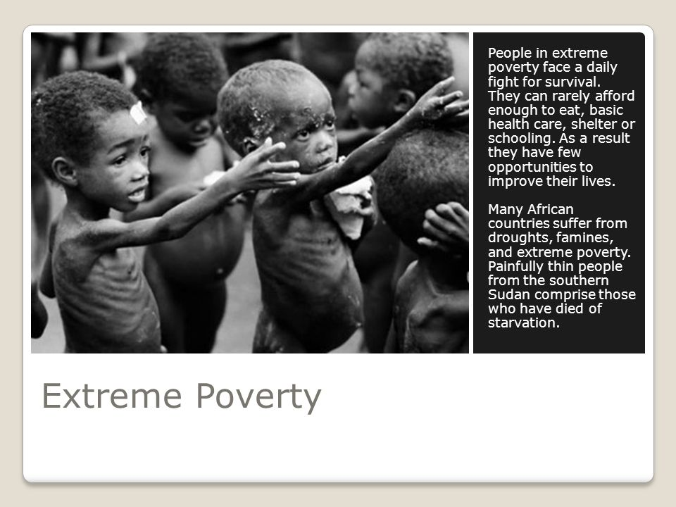 People in extreme poverty face a daily fight for survival