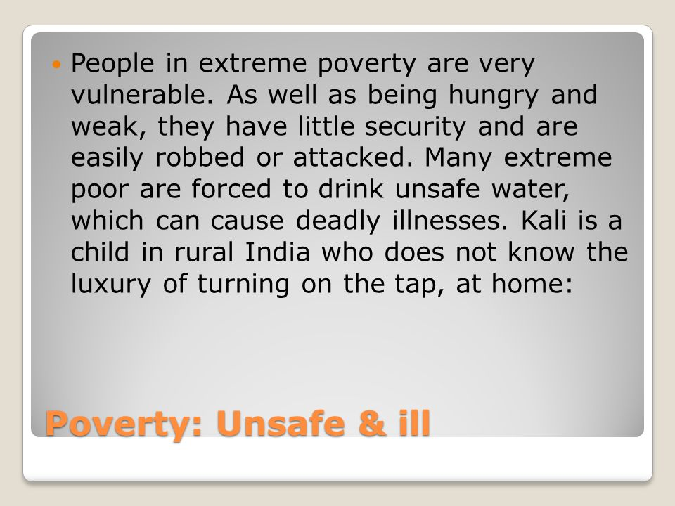 People in extreme poverty are very vulnerable