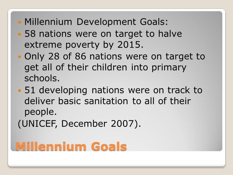 Millennium Goals Millennium Development Goals:
