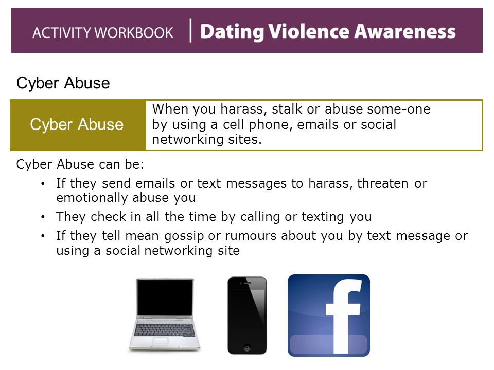 Cyber Abuse Cyber Abuse. When you harass, stalk or abuse some-one by using a cell phone, emails or social networking sites.