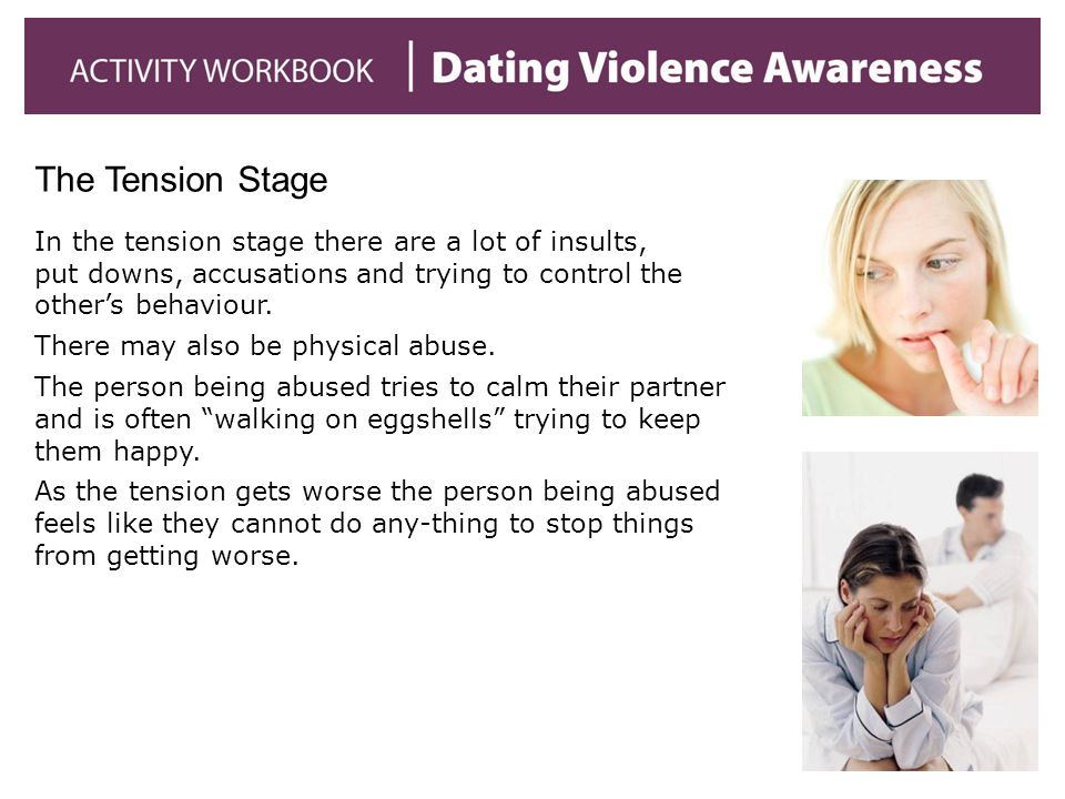 The Tension Stage In the tension stage there are a lot of insults, put downs, accusations and trying to control the other's behaviour.
