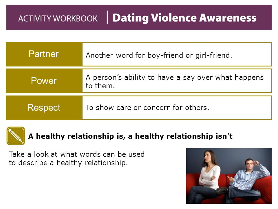 Partner Power Respect Another word for boy-friend or girl-friend.