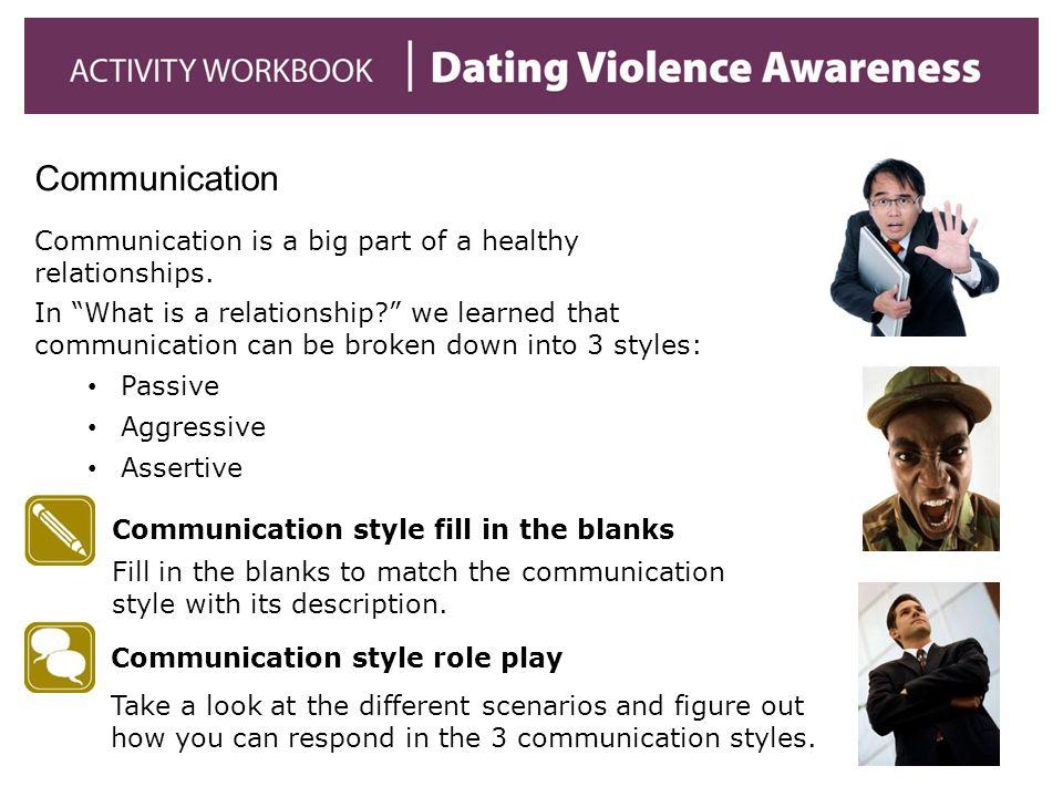 Communication Communication is a big part of a healthy relationships.