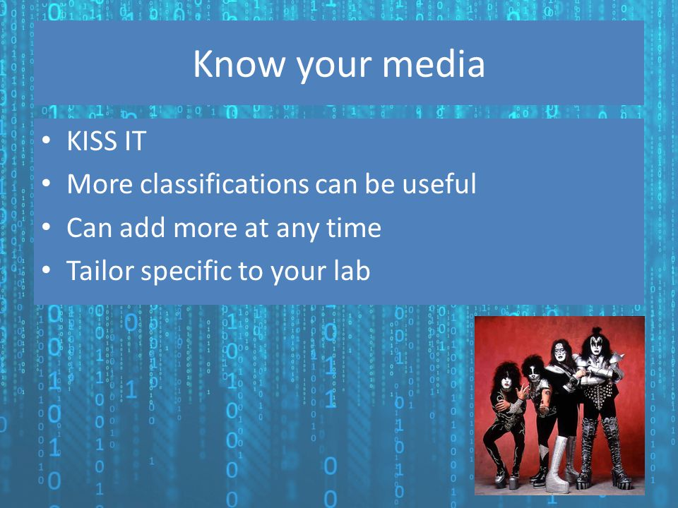 Know your media KISS IT More classifications can be useful