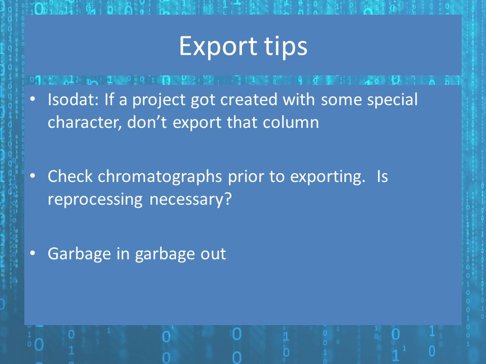 Export tips Isodat: If a project got created with some special character, don't export that column.
