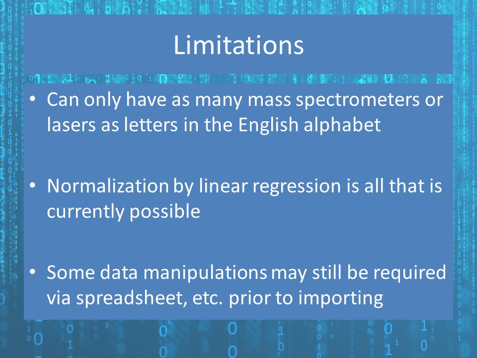 Limitations Can only have as many mass spectrometers or lasers as letters in the English alphabet.