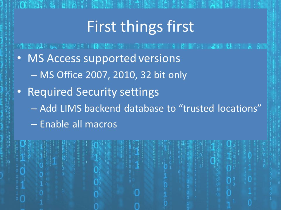 First things first MS Access supported versions