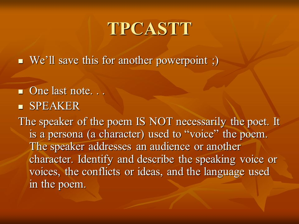 TPCASTT We'll save this for another powerpoint ;) One last note. . .