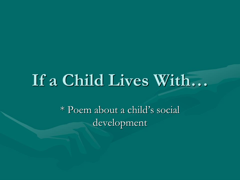 * Poem about a child's social development
