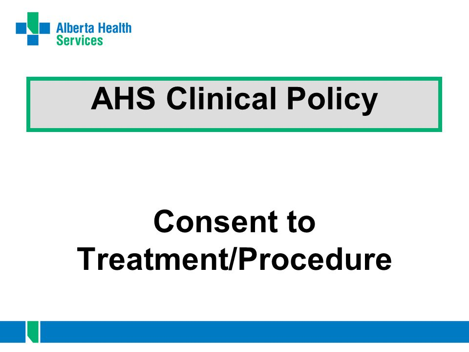 Consent to Treatment/Procedure