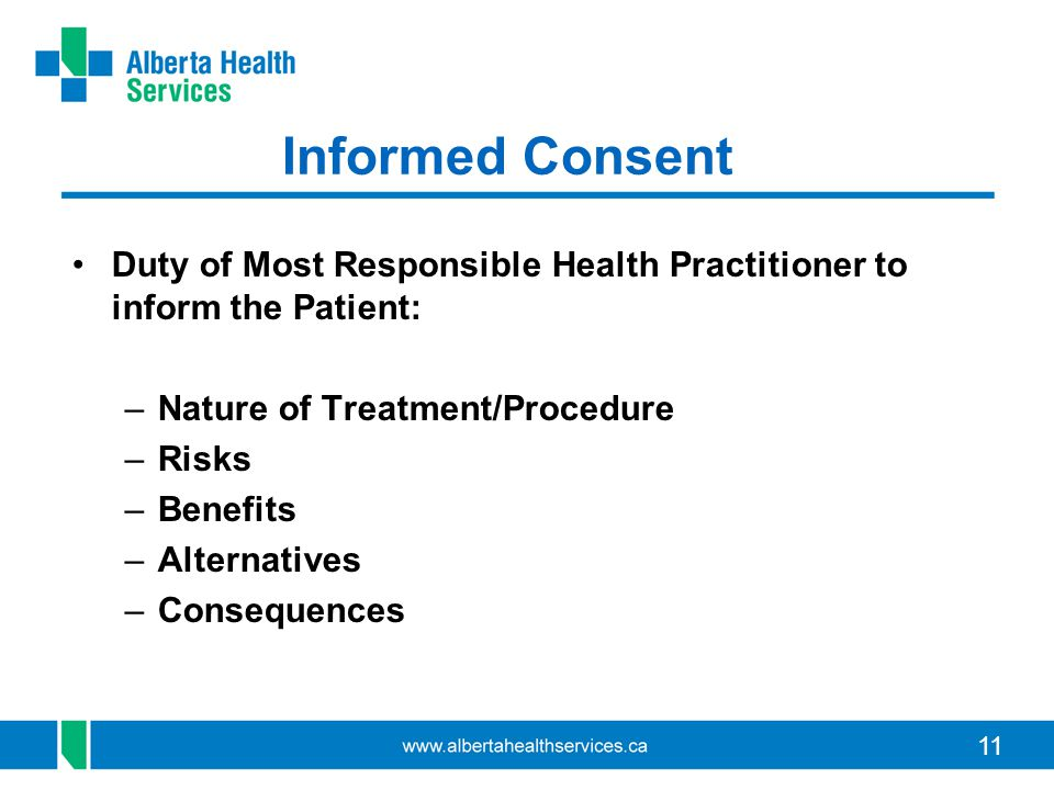 Informed Consent Duty of Most Responsible Health Practitioner to inform the Patient: Nature of Treatment/Procedure.