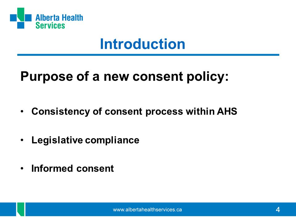 Introduction Purpose of a new consent policy: