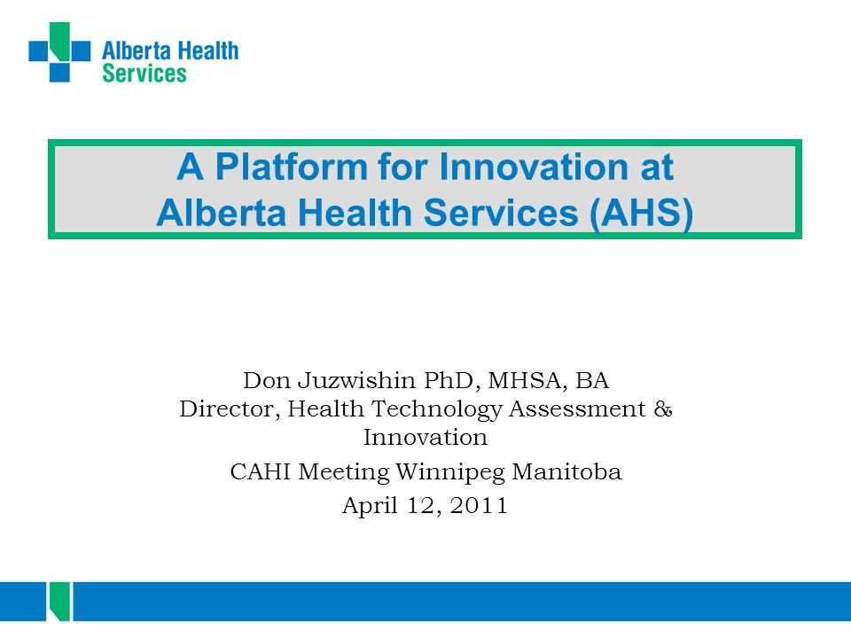 A Platform for Innovation at Alberta Health Services (AHS)