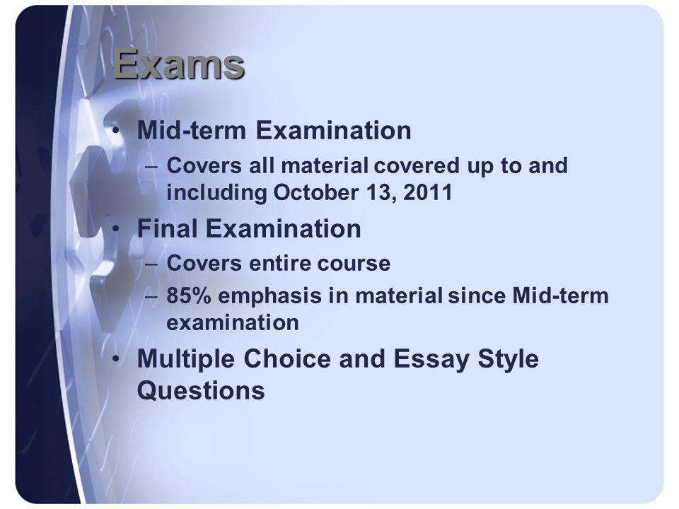 Exams Mid-term Examination Final Examination