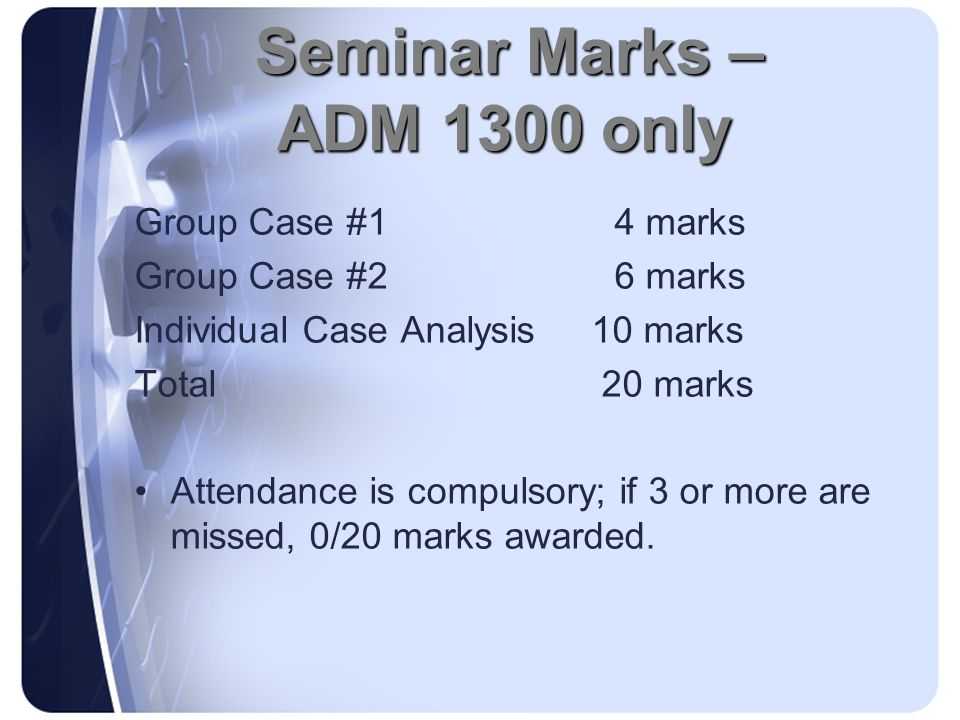 Seminar Marks – ADM 1300 only
