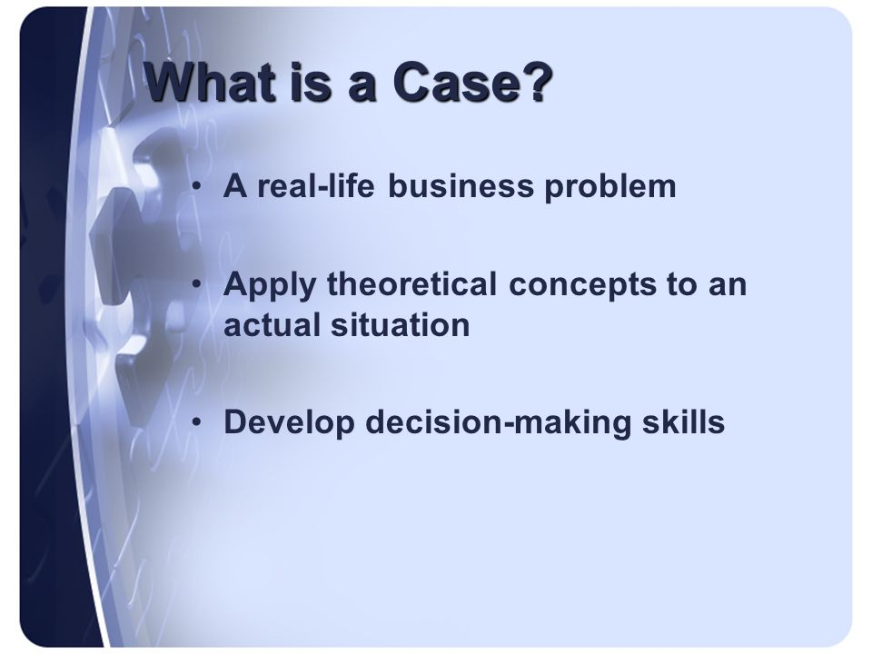 What is a Case A real-life business problem