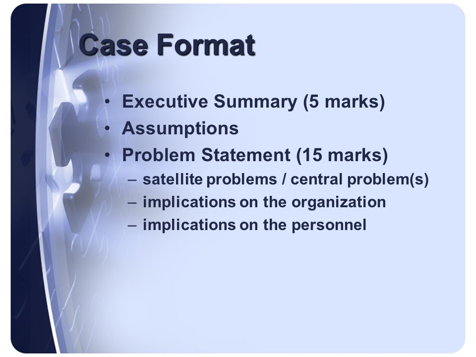 Case Format Executive Summary (5 marks) Assumptions