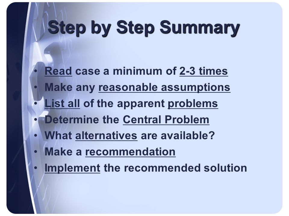 Step by Step Summary Read case a minimum of 2-3 times