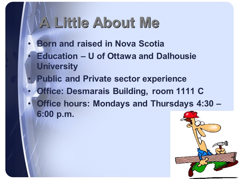 A Little About Me Born and raised in Nova Scotia