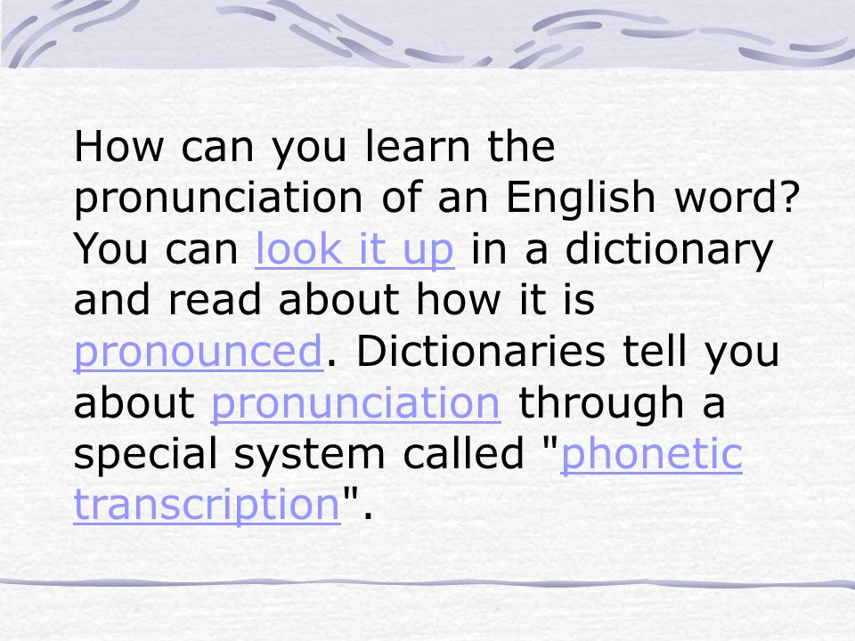 How can you learn the pronunciation of an English word