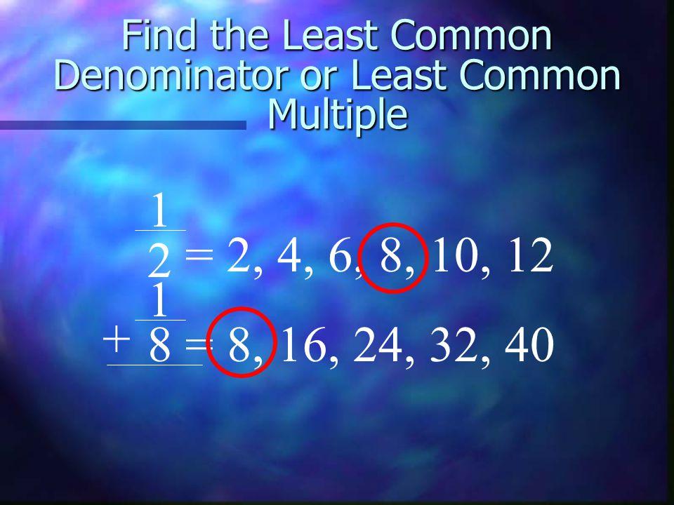 Find the Least Common Denominator or Least Common Multiple