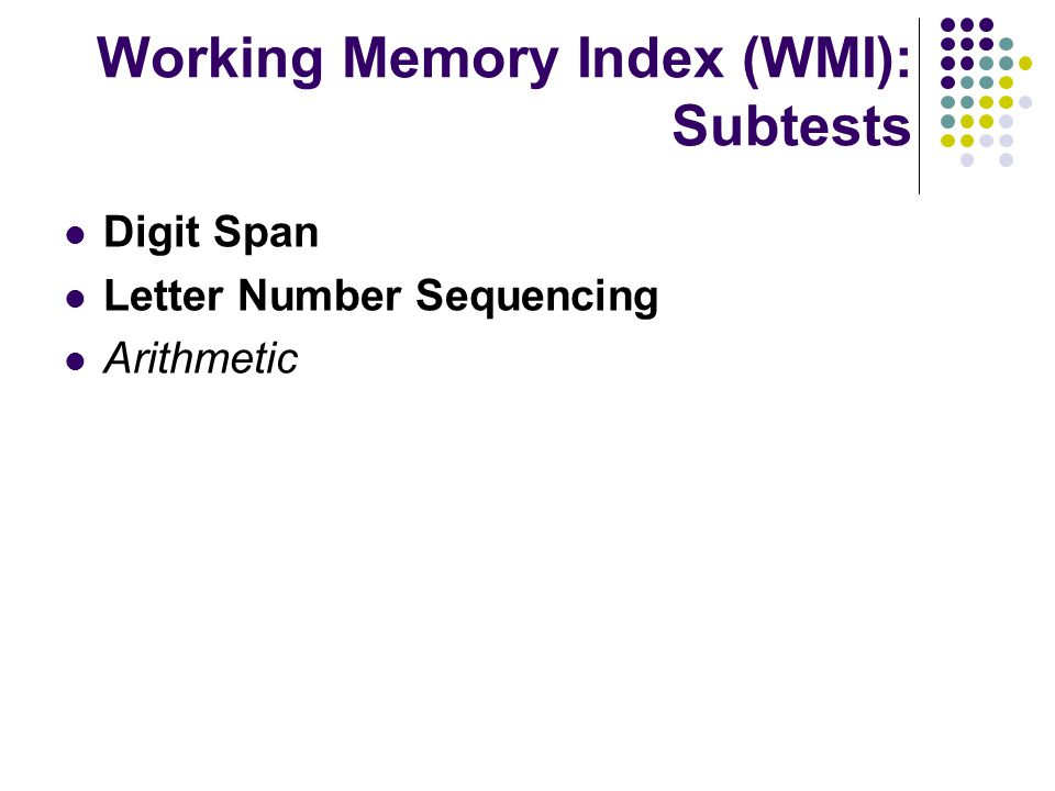 Working Memory Index (WMI): Subtests