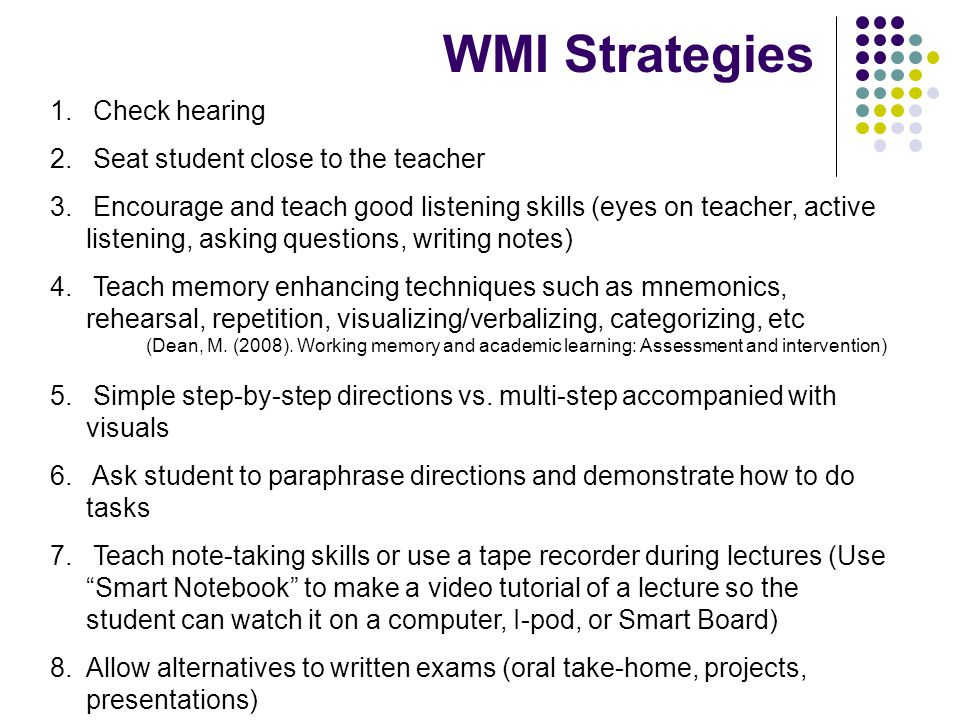 WMI Strategies Check hearing Seat student close to the teacher