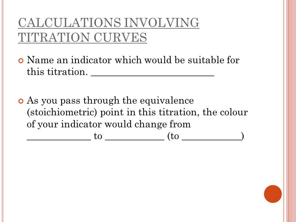 CALCULATIONS INVOLVING TITRATION CURVES