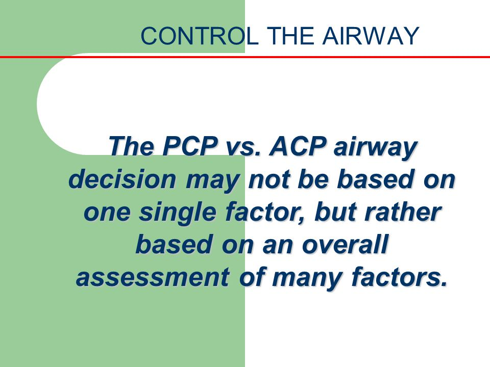 CONTROL THE AIRWAY The PCP vs.
