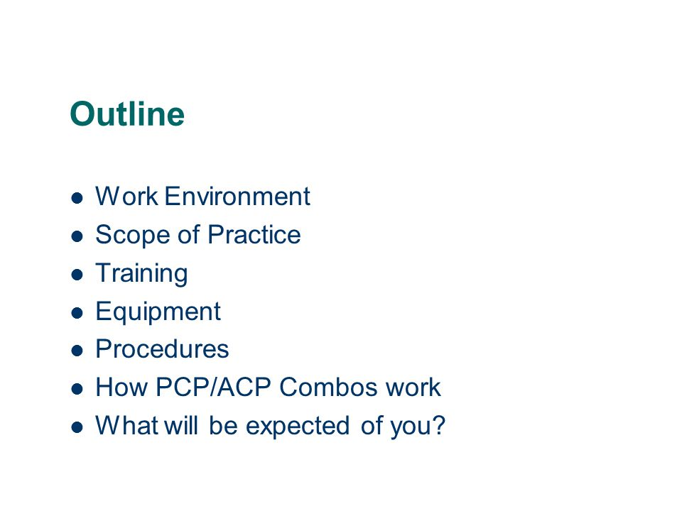 Outline Work Environment Scope of Practice Training Equipment