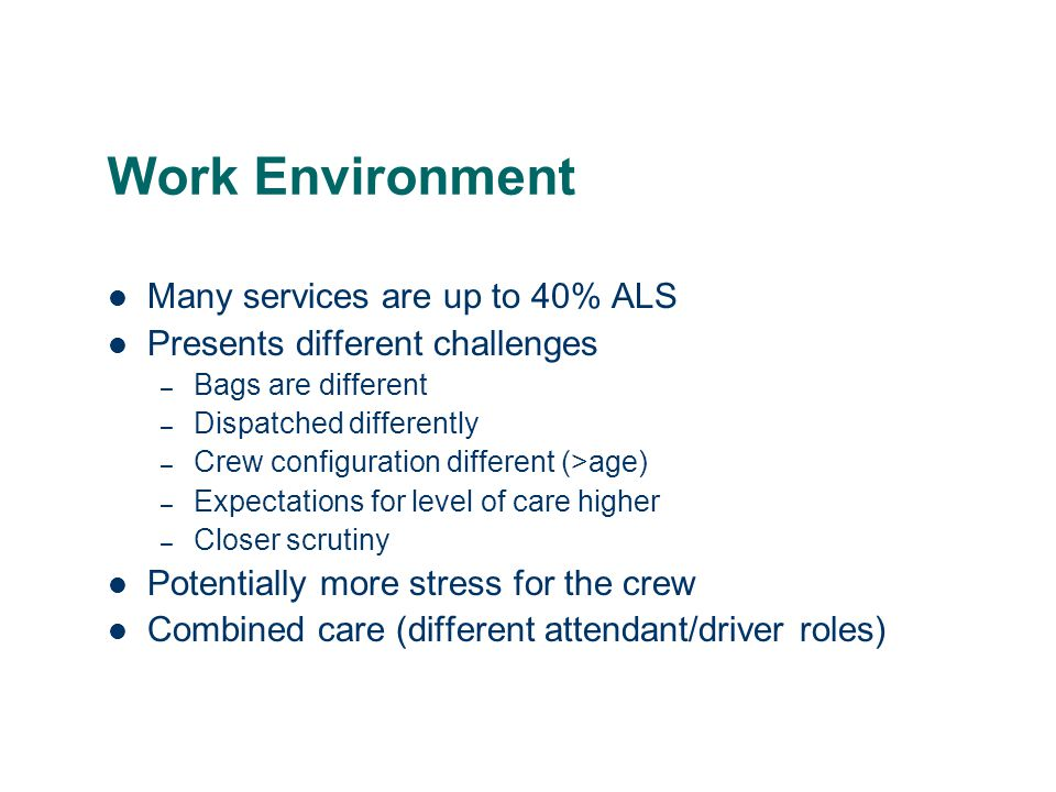 Work Environment Many services are up to 40% ALS